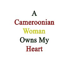 A Cameroonian Woman Owns My Heart  Photographic Print