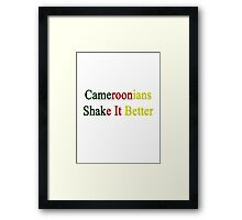 Cameroonians Shake It Better  Framed Print