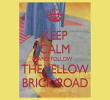 Keep Calm and Follow The Yellow Brick Road  Wizard Of Oz t shirt/hoody/sticker by LittleMermaid87
