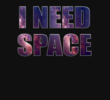 I Need Space Unisex T-Shirt