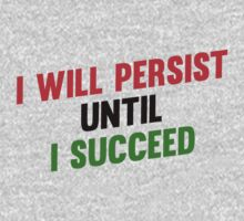 I Will Persist Until i Succeed by Fitbys