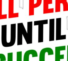I Will Persist Until i Succeed Sticker