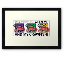 Me and My Crawfish! Framed Print