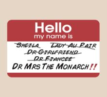 Hello My Name Is... DR MRS THE MONARCH by TheFinalDonut