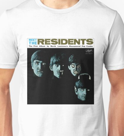 Meet The Residents! Unisex T-Shirt