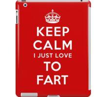 Keep calm i just love to fart iPad Case/Skin
