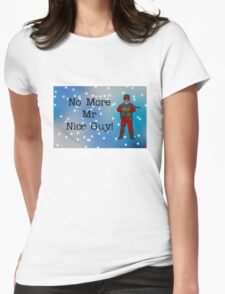 No More Mr Nice Guy by #fftw Womens Fitted T-Shirt