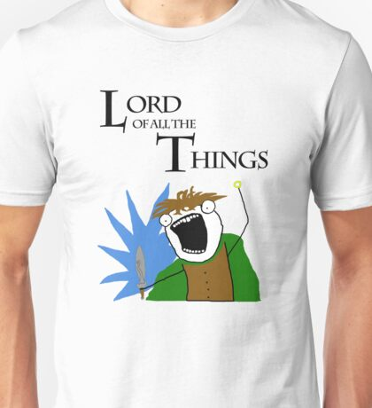 Lord of All The Things! Unisex T-Shirt