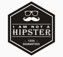Retro Style - I am not a Hipster 100% Guaranteed by scottorz