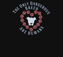 Dog Lovers Slogan - The Only Dangerous Breed Are Humans Womens Fitted T-Shirt