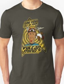 Are You Out Of Your Vulcan Mind? (Distressed version) T-Shirt