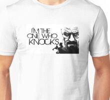 I'm The One Who Knocks! Unisex T-Shirt