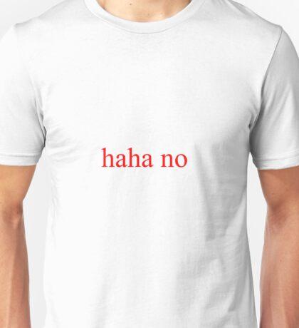 haha no Unisex T-Shirt