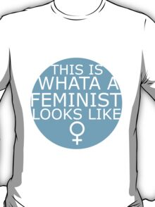 This Is What A Feminist Looks Like (blue) T-Shirt