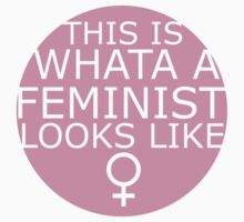 This Is What A Feminist Looks Like (pink) by eclecticjustice