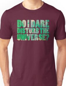 Do I dare disturb the universe? Unisex T-Shirt