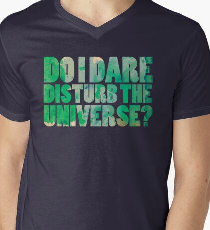 Do I dare disturb the universe? Mens V-Neck T-Shirt