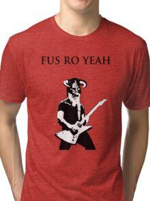 James hetfield fus ro  Tri-blend T-Shirt