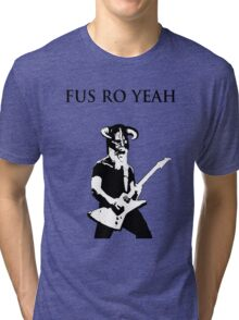 James hetfield fus ro  Tri-blend T-Shirt