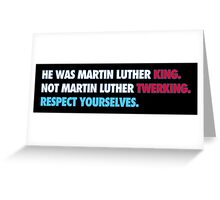 Martin Luther King Respect Greeting Card