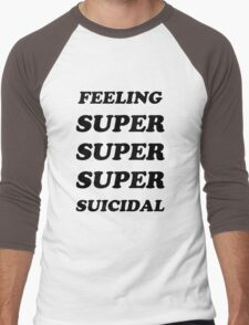 FEELING SUPER SUICIDAL Men's Baseball ¾ T-Shirt