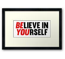 Believe in Yourself Framed Print