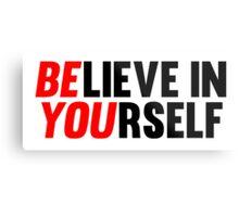 Believe in Yourself Metal Print