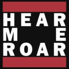 Hear Me Roar by Cimoe