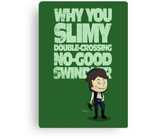 Slimy, Double-Crossing No-Good Swindler (Star Wars) Canvas Print