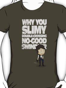 Slimy, Double-Crossing No-Good Swindler (Star Wars) T-Shirt