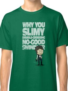 Slimy, Double-Crossing No-Good Swindler (Star Wars) Classic T-Shirt