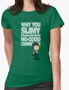 Slimy, Double-Crossing No-Good Swindler (Star Wars) Womens Fitted T-Shirt