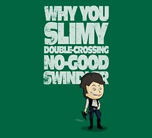 Slimy, Double-Crossing No-Good Swindler (Star Wars) Unisex T-Shirt