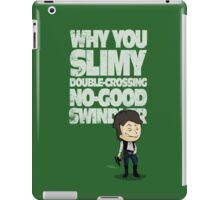 Slimy, Double-Crossing No-Good Swindler (Star Wars) iPad Case/Skin