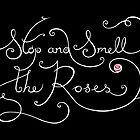 Stop and Smell the Roses II by Mariya Olshevska