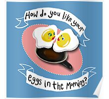 How do you like your eggs? Poster