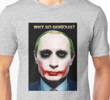 Why So Serious? Unisex T-Shirt