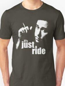 It's Just A Ride T-Shirt