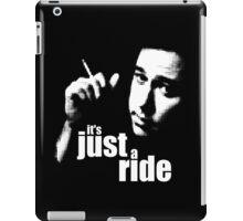 It's Just A Ride iPad Case/Skin
