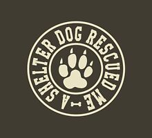 A Shelter Dog Rescued Me Unisex T-Shirt