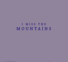 I miss the moutains by Mina Romaniuk