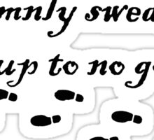 Harry Potter Quote - i solemnly swear that i am up to no good Sticker
