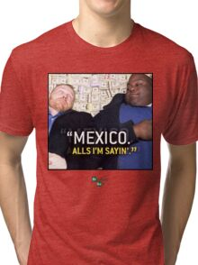 Mexico alls i'm sayn - Saul Guards Tri-blend T-Shirt