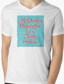 My Drinking Organization Has a Charity Problem Mens V-Neck T-Shirt