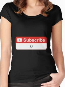 YouTube Zero Subscribers Women's Fitted Scoop T-Shirt