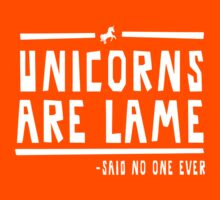 Unicorns are lame said no one ever Kids Clothes