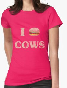 I Love Cows Hamburger Womens Fitted T-Shirt