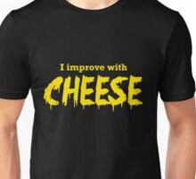 I Improve with Cheese Unisex T-Shirt
