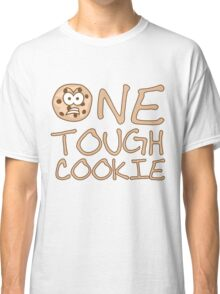 One Tough Cookie Classic T-Shirt