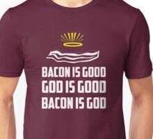 Bacon is good. God is good. Bacon is God Unisex T-Shirt